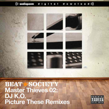 dj k.o. beat society master thieves 02: picture these remixes