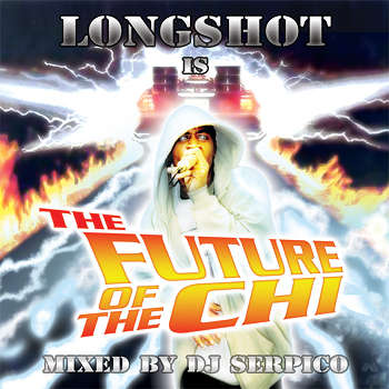 mc longshot is the future of the chi mixed by dj serpico