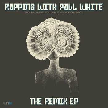 rapping with paul white the remix ep