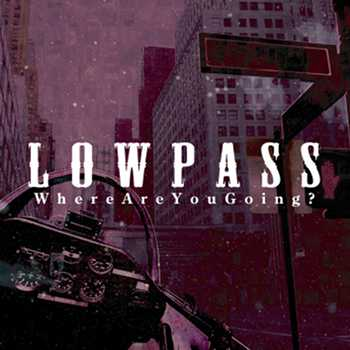 lowpass where are you going cover