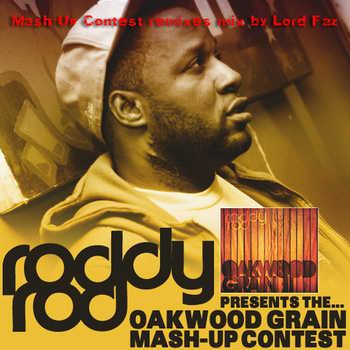 roddy rod oakwood grain mash up contest mix by lord faz