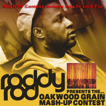 roddy rod oakwood grain mash up contest mix by lord faz
