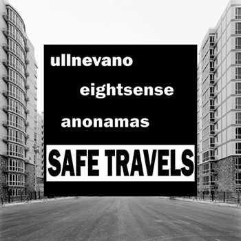 UllNevaNo feat. Anonamas - Safe Travels (prod. by EightSense)
