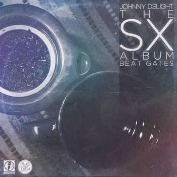 Johnny Delight and Beat Gates - The SX Album (2012)