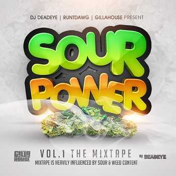Gillahouse and DJ Deadeye - Sour Power Vol.1 hosted by Redman, Ready Roc and Runt Dawg