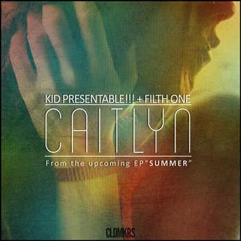 Kid Presentable feat. FilthOne - Caitlyn