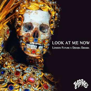 London Future and Djemba Djemba feat. Ifa Sayo - Look At Me Now