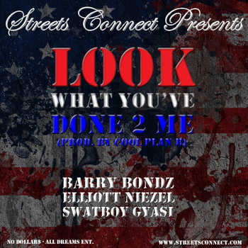 Streets Connect - Look What You ve Done 2 Me