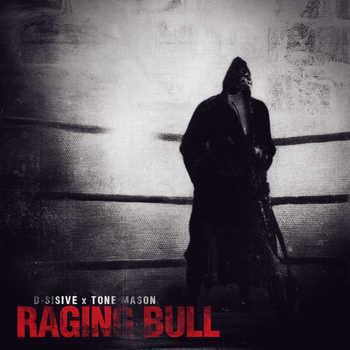D-Sisive x Tone MasonRaging Bull - Raging Bull EP