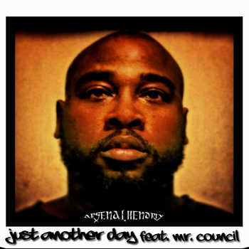 Arsenal Hendrix feat. Mr. Council - Just Another Day