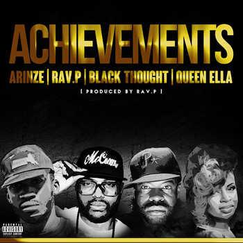 Arinze x Rav.P x Black Thought x Queen Ella - Achievements