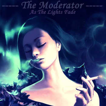 Moderator - As The Lights Fade