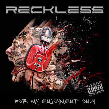 Reckless - For My Enjoyment Only