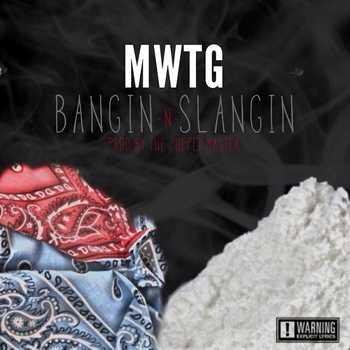 MWTG - Bangin N Slangin