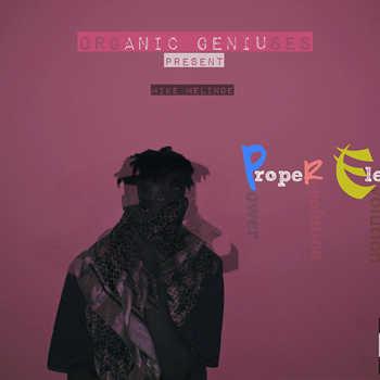 Mike Melinoe (Organic Geniuses) - PropeR Element$