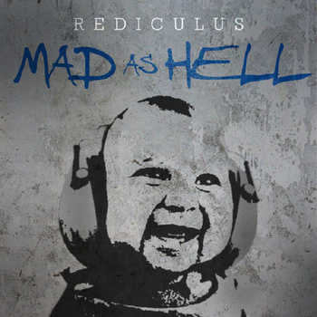 Rediculus - Mad As Hell video