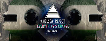 Chelsea Reject - Everything s Change video