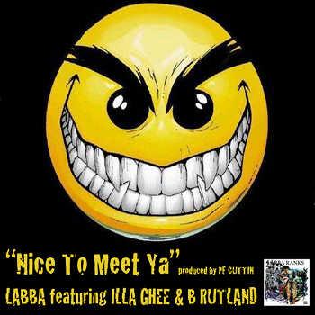 Labba feat. Illa Ghee and B Rutland - Nice To Meet Ya