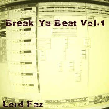 Lord Faz - Break Ya Beat Volume #01