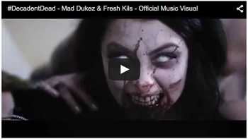 Mad Dukez and Fresh Kils - #DecadentDead video