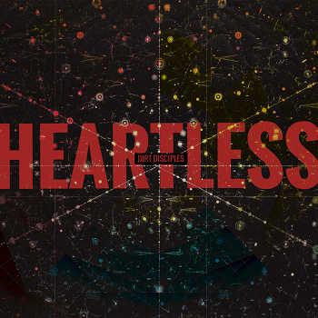 Dirt Disciples - Heartless