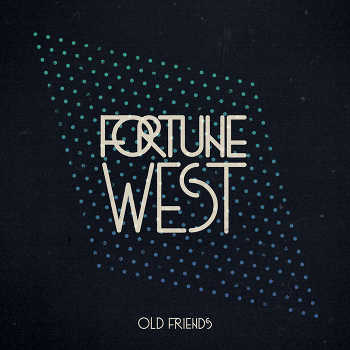 FortuneWEST - Old Friends EP
