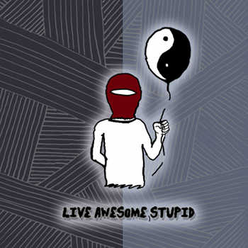 Lazy Ass Specialist - Live Awesome, Stupid
