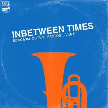 Mecca:83 feat. Octavio Santos and J Vibes - Inbetween Times
