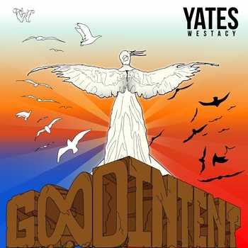 Yates Westacy - Good Intent