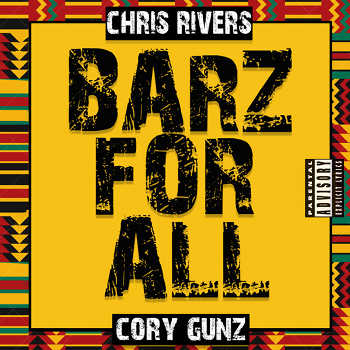 Chris Rivers and Cory Gunz - Barz For All