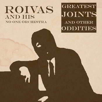 Roivas and his No One Orchestra - Greatest Joints