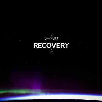 Wayvee - Recovery EP