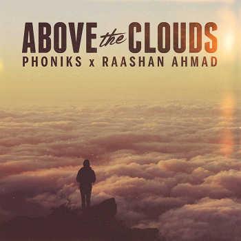Phoniks x Raashan Ahmad - Above The Clouds