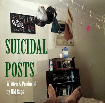 HM Raps - Suicidal Posts