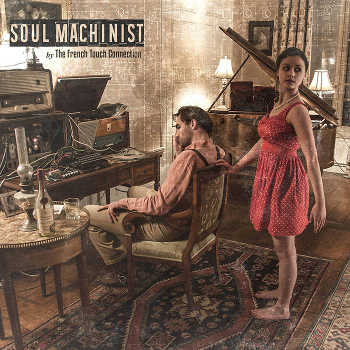 The French Touch Connection - Soul Machinist