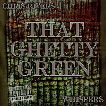 Chris Rivers feat. Whispers - That Ghetty Green