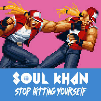 Soul Khan feat. Illingsworth, Dom O Briggs and F. Virtue - Stop Hitting Yourself