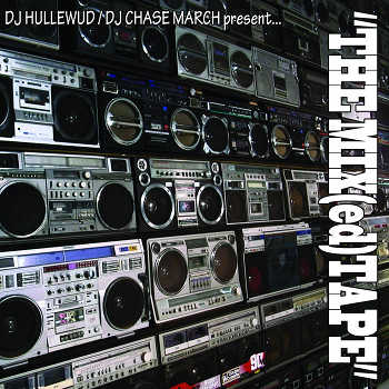 DJ Hullewud and DJ Chase March - The MIX(ed)TAPE
