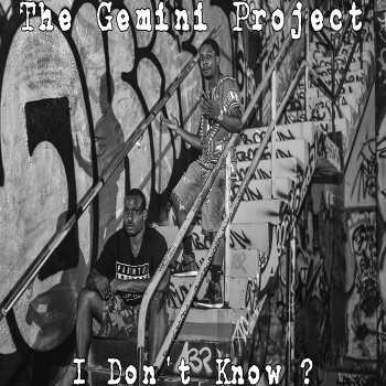 The Gemini Project - I Don t Know ?