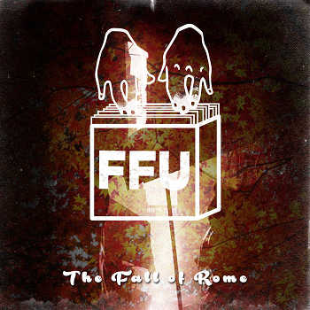 Filthy Fingers United - The Fall of Rome