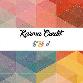 SLik d - Karma Credit
