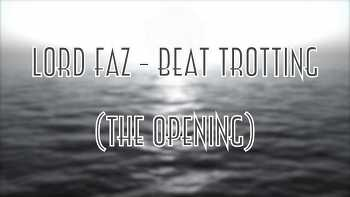 Lord Faz - Beat Trotting (The Opening) video