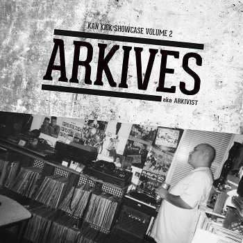 KanKick feat. Arkives - Kan Kick Showcase #2