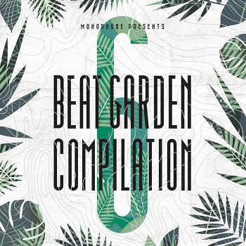 Monophobe presents Beat Garden Compilation 6