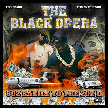 The Black Opera - 80z Babiez To The 2Gz 2