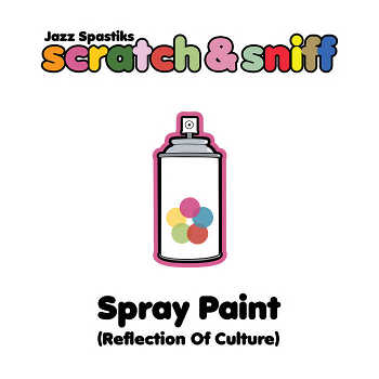 Jazz Spastiks - Spray Paint (Reflection Of Culture)
