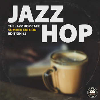 The Jazz Hop Café - Summer Exclusives (Edition #3)