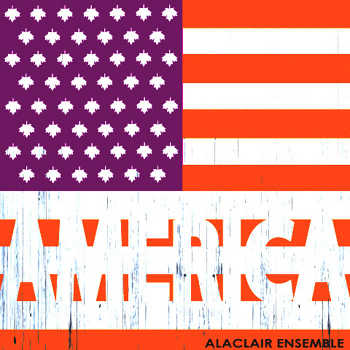 Alaclair Ensemble - AMERICA