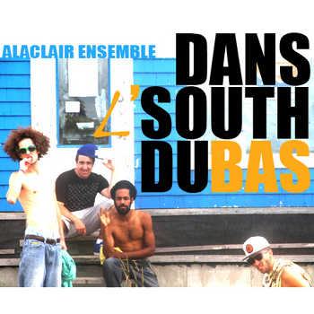 Alaclair Ensemble - Dans l South du Bas
