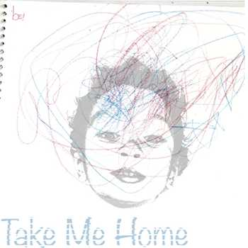 bE! - Take Me Home